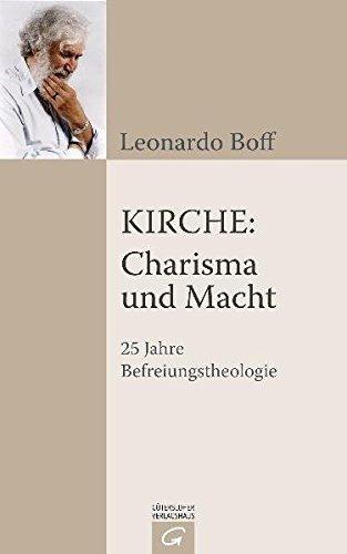 Kirche: Charisma und Macht: 25 Jahre Befreiungstheologie