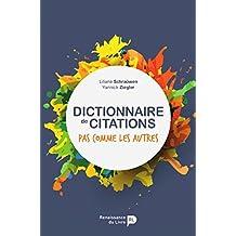 Dictionnaire de citations: Pas comme les autres (French Edition)