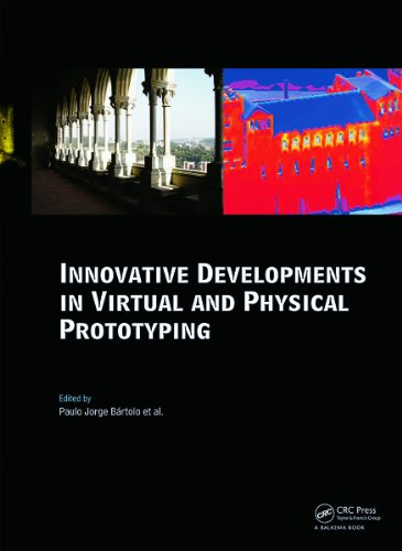 Innovative Developments in Virtual and Physical Prototyping: Proceedings of the 5th International Conference on Advanced Research in Virtual and Rapid ... Portugal, 28 September - 1 October, 2011 Pdf