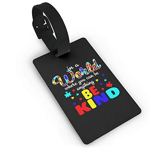 in A World Where You Can Be Kind Autism,PVC Baggage,Suitcase Tag Name Address ID Label Travel Luggage Tag ID Identification Labels