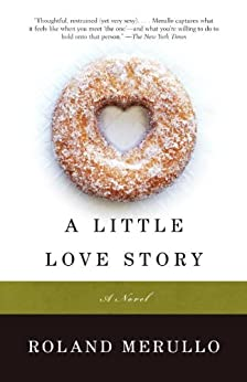 A Little Love Story: A Novel (Vintage Contemporaries) by [Merullo, Roland]
