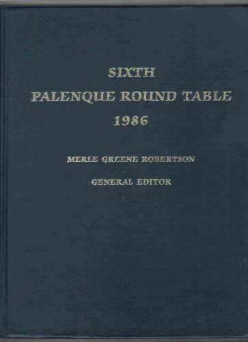 Sixth Palenque Round Table, 1986 (PALENQUE ROUND TABLE SERIES) -