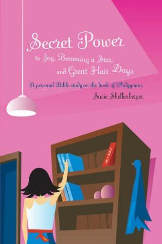 Secret Power to Joy, Becoming a Star, and Great Hair Days: A Study on the Book of Philippians (Secret Power Bible Studies for Girls) pdf