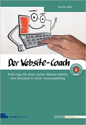 Cover des Buchs: Der Website-Coach. Profi-Tipps für einen starken Website-Auftritt - dem Herzstück in Ihrem Trainermarketing (Edition Training aktuell)