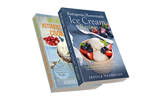 Ketogenic Diet: Top 70 Mouthwatering Ice Cream & Mug Cake Bundle (High Fat Low Carb...Keto Diet, Weight Loss, Diabetes) by Jessica Henderson