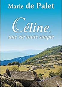 Céline, une vie toute simple, Palet, Marie de