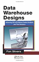 Data Warehouse Designs Front Cover