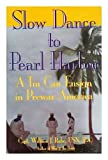 Slow Dance to Pearl Harbor: A Tin Can Ensign in Prewar America