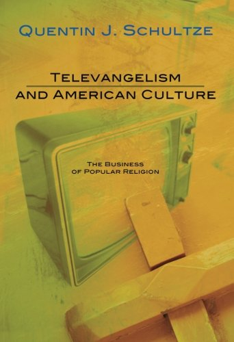 Read Online Televangelism and American Culture: The Business of Popular Religion PDF