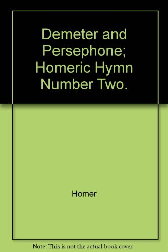 Demeter and Persephone; Homeric Hymn Number Two. (English and Greek Edition)