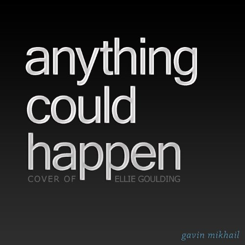 Anything Could Happen (Ellie G...