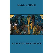 LE REVENU D'EXISTENCE (French Edition)