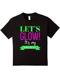 Glow In The Dark Birthday Lets Glow Tshirt Glow Birthday Tee