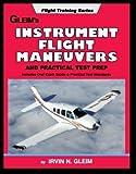 Instrument Pilot Flight Maneuvers and Practical Test Prep, Gleim, Irvin N., 1581948409