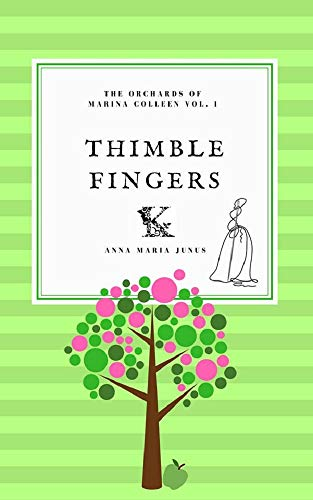 (Thimble Fingers (The Orchards of Marina Colleen Book 1))
