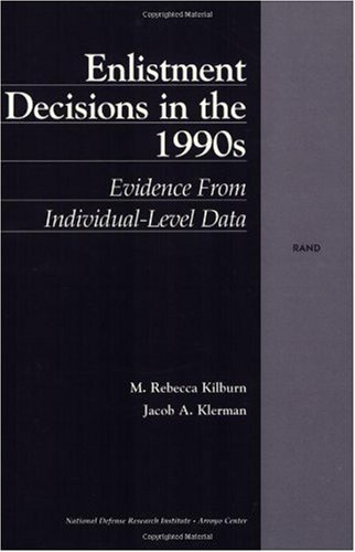 Enlistment Decisions in the 1990s: Evidence from Individual-Level Data (Rand Monograph Report)