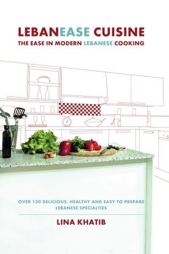 Lebanease Cuisine: The Ease in Modern Lebanese Cooking