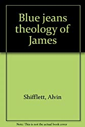 Blue jeans theology of James