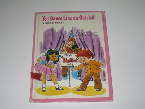 You dance like an ostrich!: A book of similes ()
