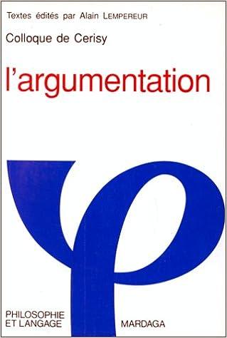 Livre L'argumentation : Colloque de Cerisy pdf ebook