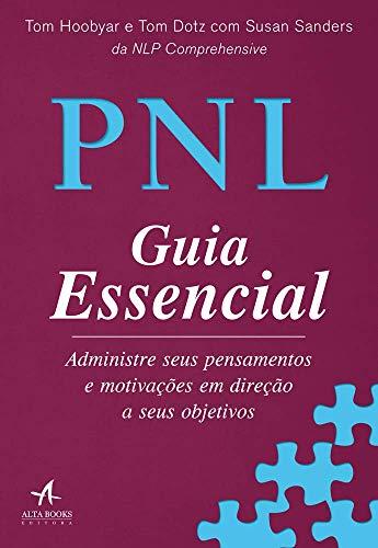 PNL Essencial Administre pensamentos motivações