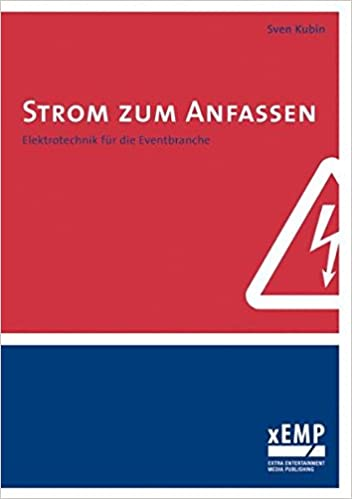 Strom zum Anfassen: Elektrotechnik für die Eventbranche: Amazon.de ...