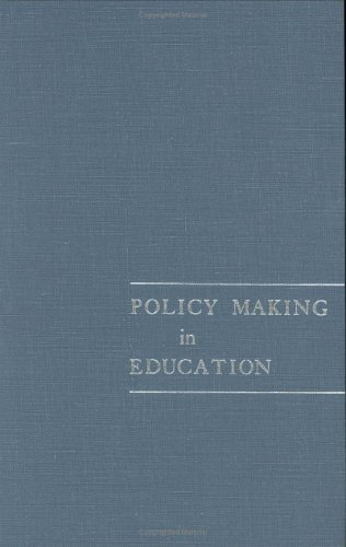 [FREE] Policy Making in Education (National Society for the Study of Education Yearbooks) (Pt. 1) T.X.T