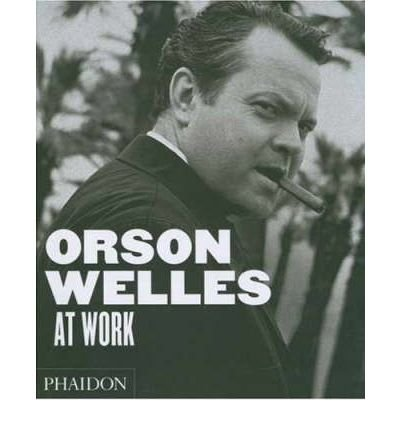 Orson Welles at Work (Hardback) - Common