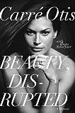 Carre Otis,Hugo Schwyzer'sBeauty, Disrupted: A Memoir [Hardcover]2011