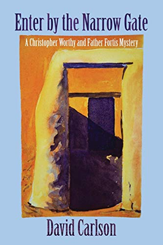 Image of Enter by the Narrow Gate (Christopher Worthy/Father Fortis Mystery)
