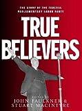 True Believers, Stuart Macintyre, 1865085278