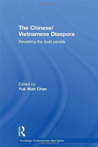 The Chinese/Vietnamese Diaspora: Revisiting the boat people (Routledge Contemporary Asia Series)