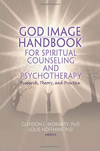 God Image Handbook for Spiritual Counseling and Psychotherapy (Monographic Separates from the Journal of Spirituality in