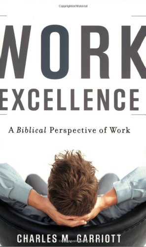 Work Excellence: A Biblical Perspective of Work