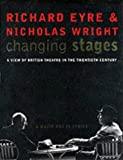 Cover of Changing Stages: A View of British Theatre in the Twentieth Century