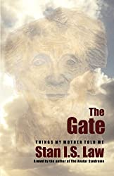 The Gate: Things My Mother Told Me