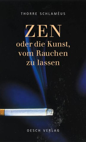 Zen oder die Kunst, vom Rauchen zu lassen