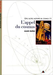 Une autre histoire de l'espace, tome 1 : L'appel du cosmos par Dupas