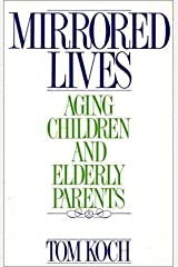 Mirrored Lives: Aging Children and Elderly Parents Hardcover