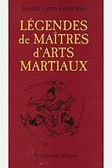 Légendes de Maîtres d'Arts Martiaux (French Edition) Paperback