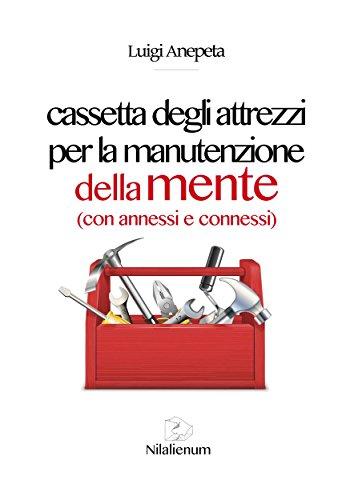 Cassette Service Manual - Cassetta degli attrezzi per la manutenzione della mente (Italian Edition)