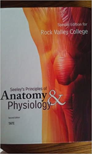 Seeley S Principles Of Anatomy And Physiology Second Edition Amazon