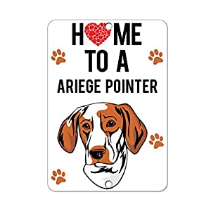 Aluminum Metal Sign Funny Home to Ariege Pointer Dog Informative Novelty Wall Art Vertical 12INx18IN 6