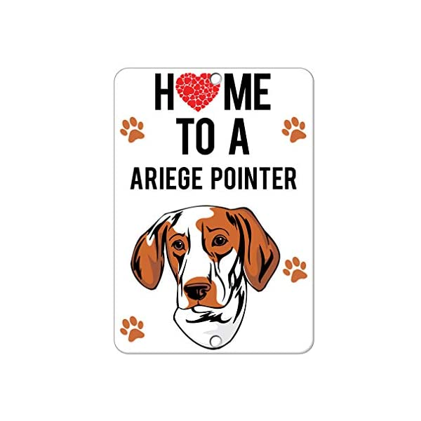 Aluminum Metal Sign Funny Home to Ariege Pointer Dog Informative Novelty Wall Art Vertical 12INx18IN 1