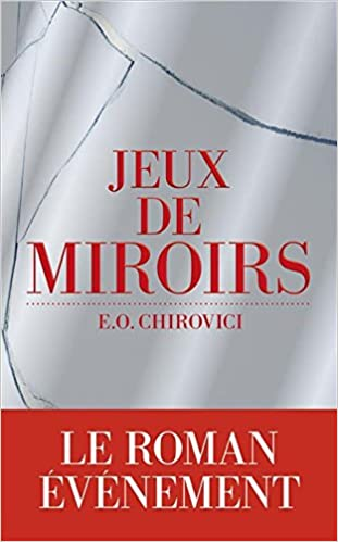 Jeux de miroirs de E.O. CHIROVICI 2017