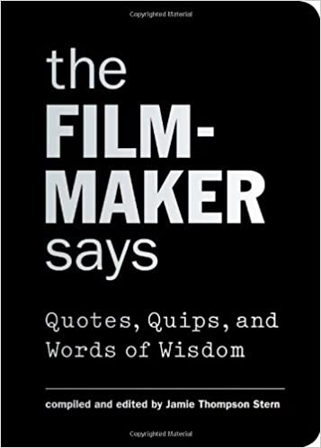 The Filmmaker Says Quotes Quips And Words Of Wisdom Jamie