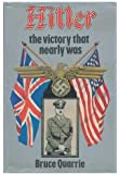 Hitler, the Victory That Nearly Was