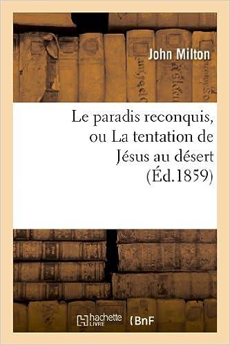 Lire Le paradis reconquis, ou La tentation de Jésus au désert pdf, epub ebook