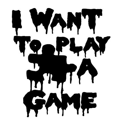 Want to Play a Game Saw Jigsaw Halloween Horror Black Vinyl Decal Bumper Computer Sticker Cling Scary Halloween