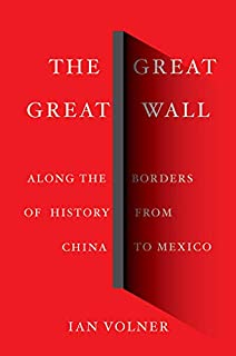 Book Cover: The Great Great Wall: Along the Borders of History from China to Mexico